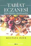 Tabiat Eczanesi & Şifalı Bitkiler Ansiklopedisi