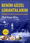 Benim Güzel Lokantalarım & İstanbul'un Ruhunu Yansıtan 50 Mekan
