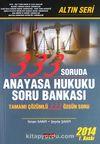 333 Soruda Anayasa Hukuku Soru Bankası & Tamamı Çözümlü 333 Özgün Soru