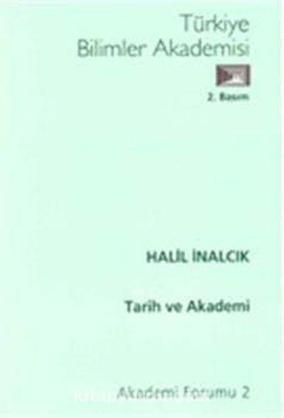 Tarih ve Akademi - Prof. Dr. Halil İnalcık pdf epub