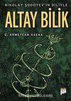 Altay Bilik & Nikolay Şodoyev'in Diliyle
