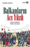 Balkanların Acı Yüzü & Basın Tarihinde Balkan Savaşları
