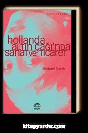 Hollanda, Altın Çağı'nda Sanat ve Ticaret