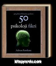 Gerçekten Bilmeniz Gereken 50 Psikoloji Fikri (Ciltli)