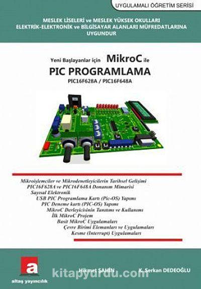Yeni Başlayanlar İçin Mikro C ile PIC Programlama PIC16F628A / PIC16F648A - Hikmet Şahin pdf epub