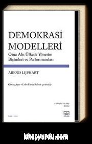 Demokrasi Modelleri & Otuz Altı Ülkede Yönetim Biçimleri ve Performansları