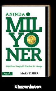 Anında Milyoner & Bilgelik ve Zenginlik Üzerine Bir Hikaye
