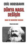 Dünya Nasıl Değişir & Marx ve Marksizm Yazıları