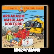 Arkadaşım Ambulans Doktoru / Dünyayı Öğreniyorum