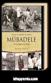 İnsan ve Mekan Yüzüyle Mübadele & 1923'ten Bugüne Zorunlu Göç
