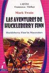 Las Aventures de Huckleberry Finn (Huckleberry Finn'in Maceraları) (Fransızca-Türkçe) 1. Seviye