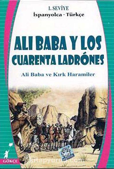 Ali Baba Y Los Cuarenta Ladrones (Ali Baba ve Kırk Haramiler) (İspanyolca-Türkçe) 1. Seviye
