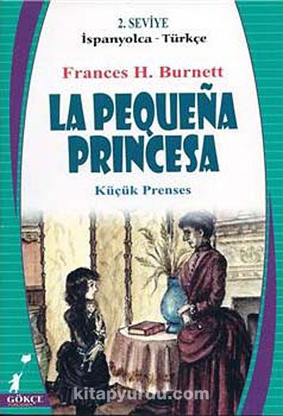 La Pequena Princesa (Küçük Prenses) (İspanyolca-Türkçe) 2. Seviye