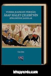 Vurma Kazmayı Ferhad: Asaf Halet Çelebi'nin Şiirlerinde Şahıslar