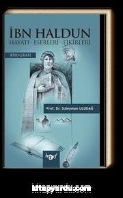 İbn Haldun & Hayatı-Eserleri-Fikirleri