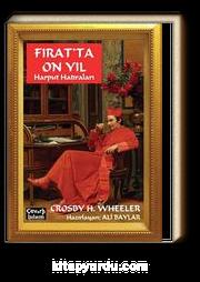 Fırat'ta On Yıl & Harput Hatıraları