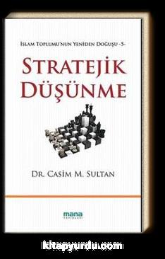 Stratejik Düşünme / İslam Toplumu'nun Yeniden Doğuşu -5