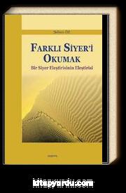 Farklı Siyer'i Okumak & Bir Siyer Eleştirisinin Eleştirisi