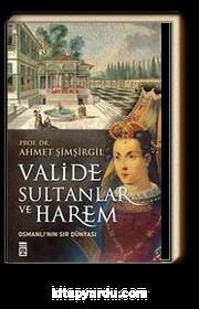 Valide Sultanlar ve Harem & Osmanlı'nın Sır Dünyası