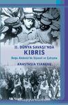 II. Dünya Savaşı'nda Kıbrıs & Doğu Akdeniz'de Siyaset ve Çatışma