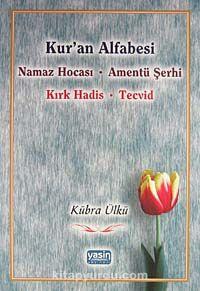 Kur'an AlfabesiNamaz Hocası - Amentü Şerhi - Kırk Hadis - Tecvid