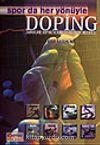 Spor'da Her Yönüyle Doping / Zararları, Doping ve Kürler, Dopingle Mücadele