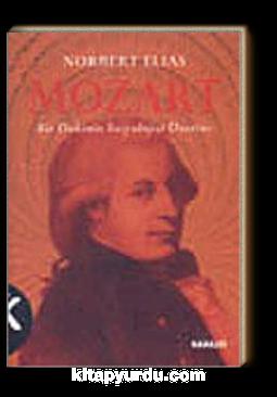 Mozart / Bir Dahinin Sosyolojisi Üzerine