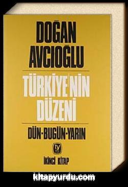 Türkiye'nin Düzeni / Dün-Bugün-Yarın / İkinci Kitap