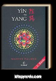 Yin ve Yang / Çin'in Karşıtlıklar Felsefesinin Kavranması ve Günlük Yaşantımıza Uyarlanması
