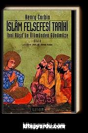 İslam Felsefesi Tarihi Cilt 2 / İbni Rüşd'ün Ölümünden Günümüze