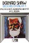 Seçilmiş Oyunlar 1 / Pygmalion-Kırgınlar Evi-Jan Dark