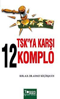 TSK'ya Karşı 12 Komplo