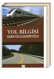 Yol Bilgisi & Karayolu-Demiryolu