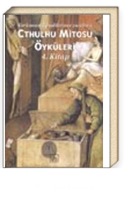 Cthulhu Mitosu Öyküleri 4. Kitap / Korkunun Efendilerince Yazılmış