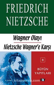 Wagner Olayı-Nietzsche Wagner'e Karşı