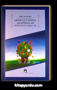 Mitoloji Üzerine Araştırmalar Metinler ve Tahliller