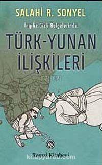 İngiliz Gizli Belgelerinde Türk-Yunan İlişkileri (1821-1923)