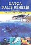 Datça Dalış Rehberi / Dive Sites of Datça