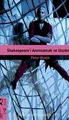 Shakespeare'i Anımsamak ve Unutmak