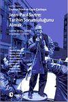 Jean-Paul Sartre Tarihin Sorumluluğunu Almak & Sartre'ın Geç Dönem Düşüncesi Üzerine