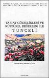 Tabiat Güzellikleri ve Kültürel Değerleri ile Tunceli