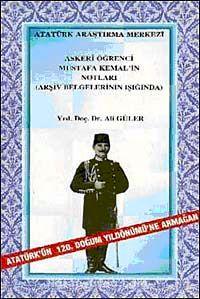 Askeri Öğrenci Mustafa Kemal'in Notları & Arşiv Belgelerinin Işığında