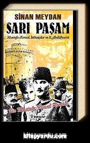 Sarı Paşam & Mustafa Kemal, İttihatçılar ve II. Abdülhamit