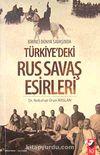 Birinci Dünya Savaşında Türkiye'deki Rus Savaş Esirleri