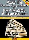 AS3 İle Sunucu Programlama ve PHP-MySQl Entegrasyonu & Flash ActionScript 3.0 ile Sunucu Programlama ve Sınırsız Kullanıcı Etkileşimi!