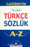 İlköğretim Okulları İçin Renkli Türkçe Sözlük (Kitap Kağıdı  Karton Kapak)