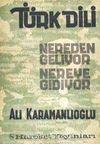 Türk Dili Nereden Geliyor Nereye Gidiyor (1-A-58)