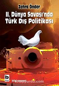 II. Dünya Savaşı nda Türk Dış Politikası