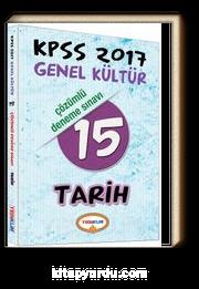 2017 KPSS Genel Kültür Tarih 15 Çözümlü Deneme Sınavı
