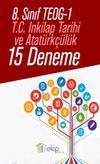 8. Sınıf TEOG 1 T.C. İnkılap Tarihi ve Atatürkçülük 15 Deneme